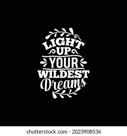 pix Light Up Your Wildest Dreams https www shutterstock com image vector light your wildest dreams typography vintage 2023908536