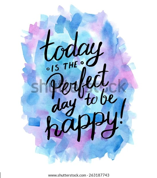 today perfect day be