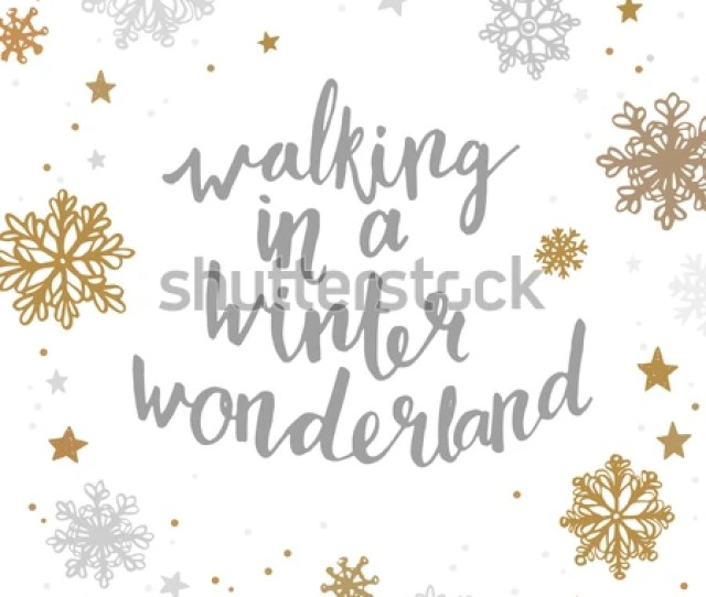 Walking In A Winter Wonderland Quote About Winter Holiday Season Modern Calligraphy Phrase With