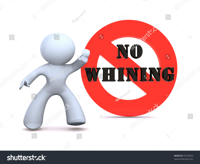 No Whining Stock Photo 47532634 : Shutterstock