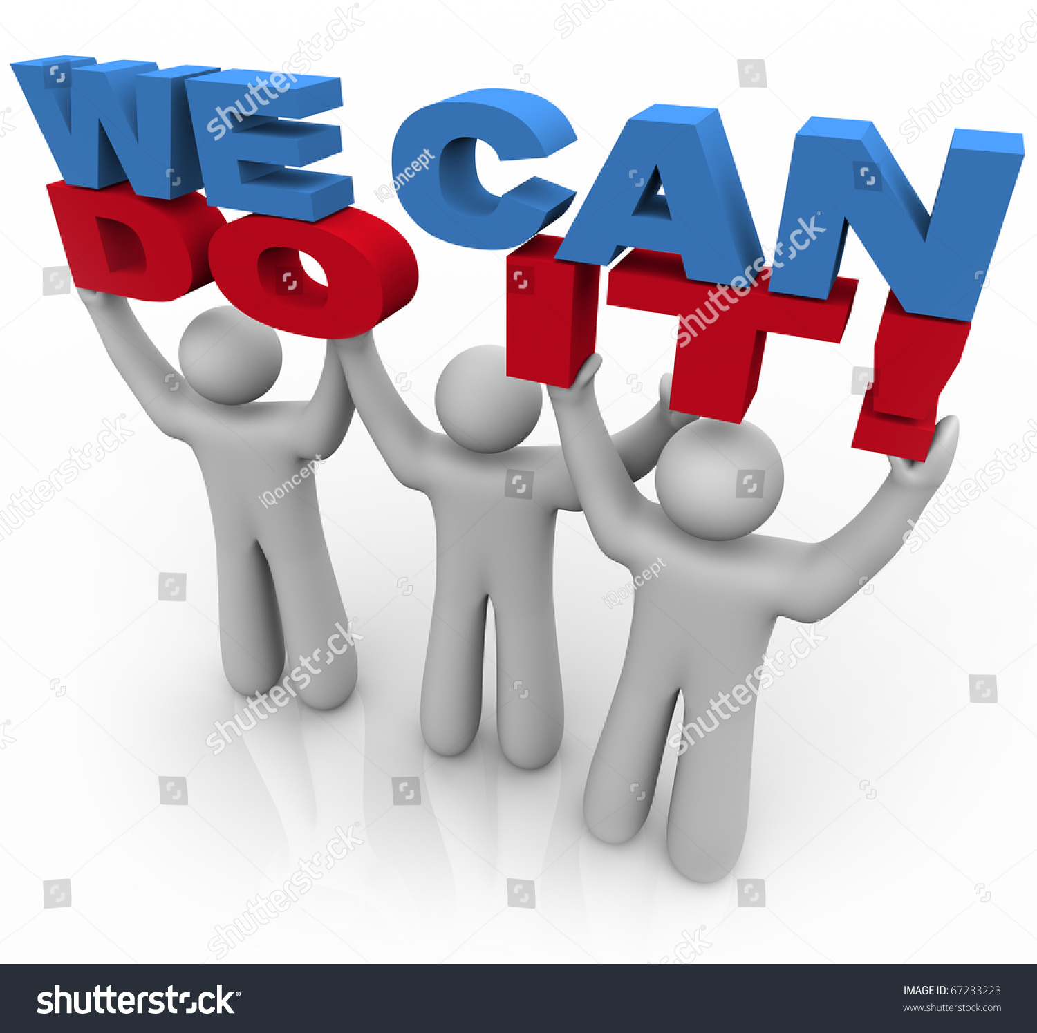 Three People Work Together To Lift The Words We Can Do It