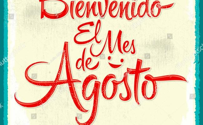 Bienvenido El Mes De Agosto Welcome Stock Vector 303338954