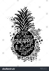 pineapple silhouette drawn pattern illustration hand shutterstock typography lettering creative vector phrase happen taste crazy magic let poster