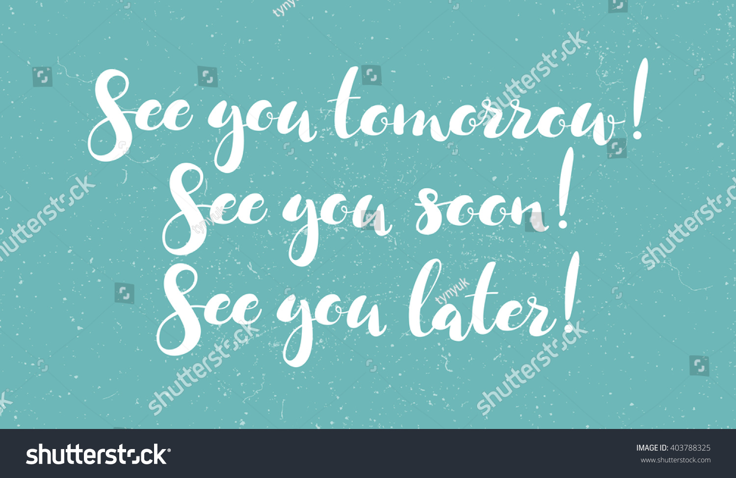 Inscriptions See You Tomorrow See You Soon See You Later