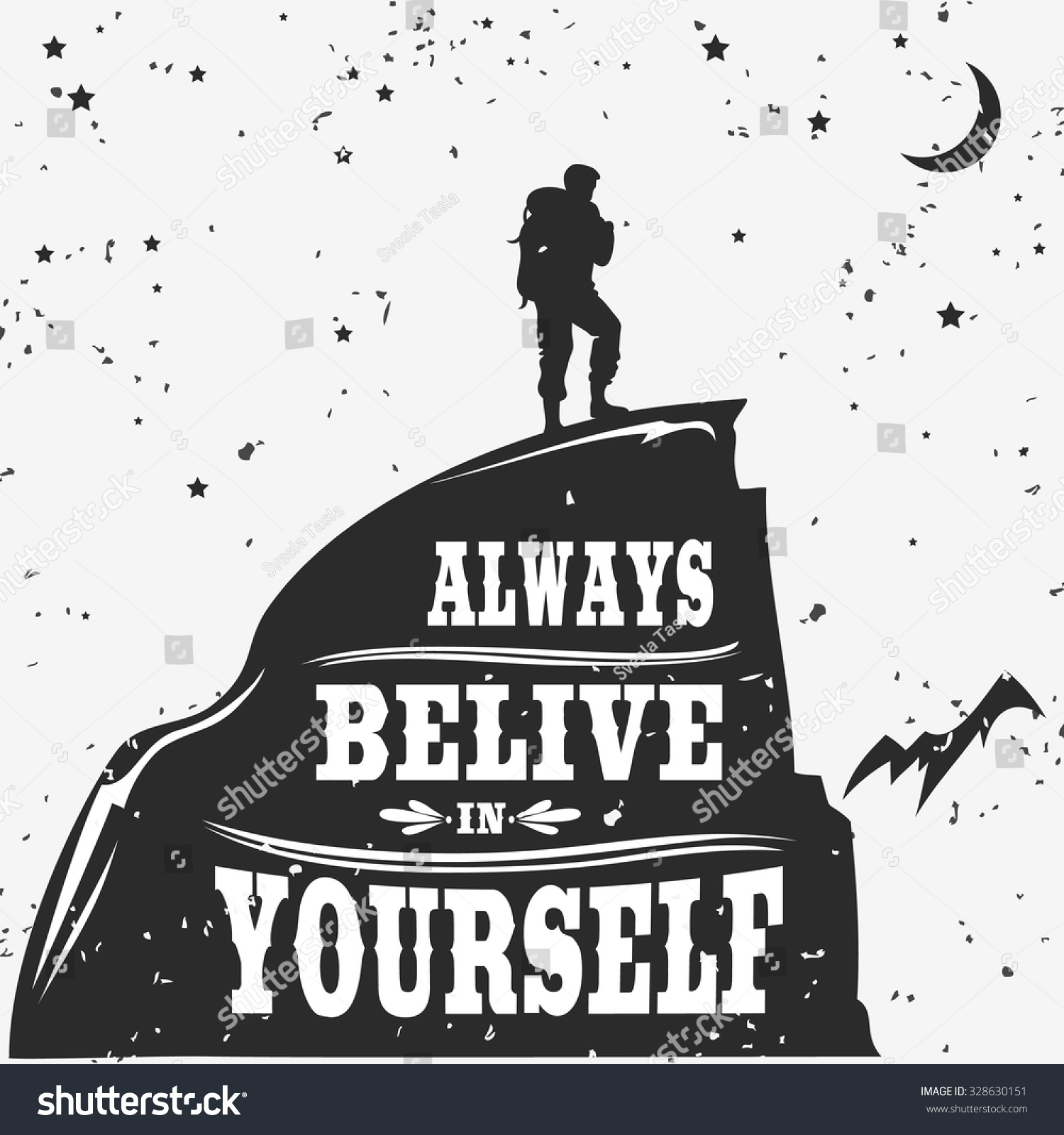 Motivational And Inspirational Typography Poster With Quote. Always Belive In Yourself. Climbing The Mountains, Achieve Goal, Success. Man On Top ...