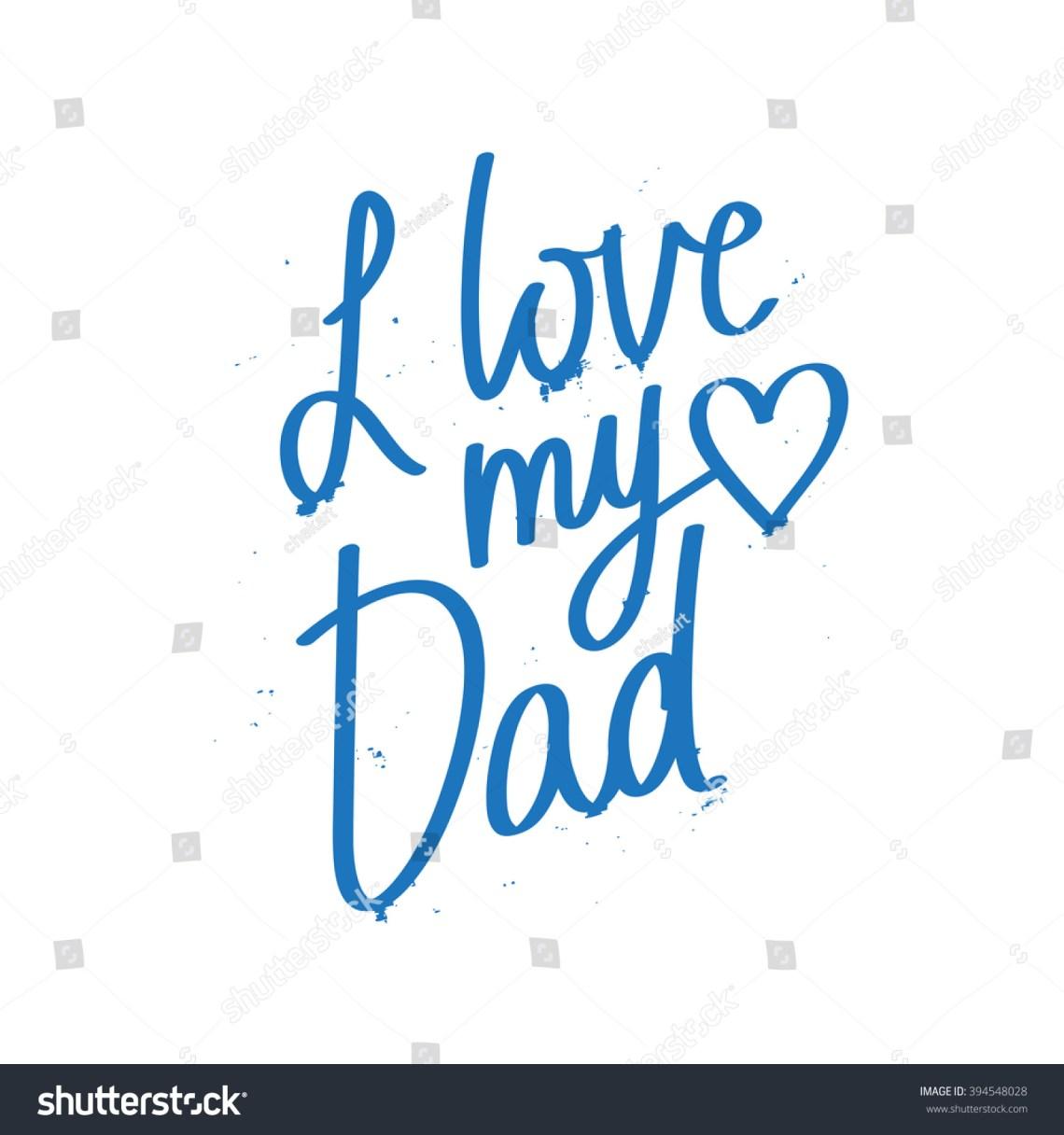 Download Quote I Love My Dad Excellent Stock Vector 394548028 ...