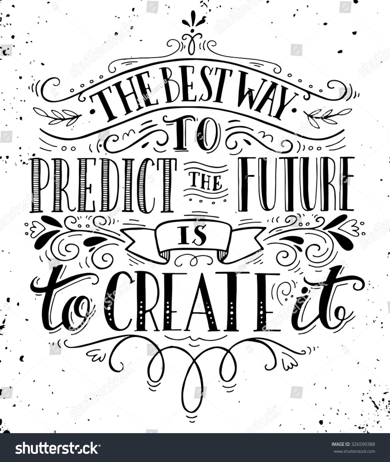 Best Way Predict Future Create It Stock Vector 326590388  Shutterstock