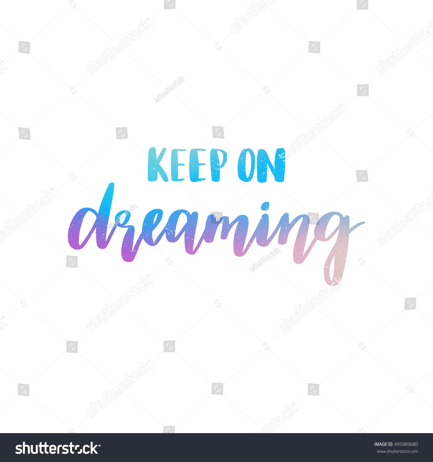 Vector Hand Drawn Motivational And Inspirational Quote - Keep On Dreaming. Colorful Calligraphic Banner - 495989680 : Shutterstock