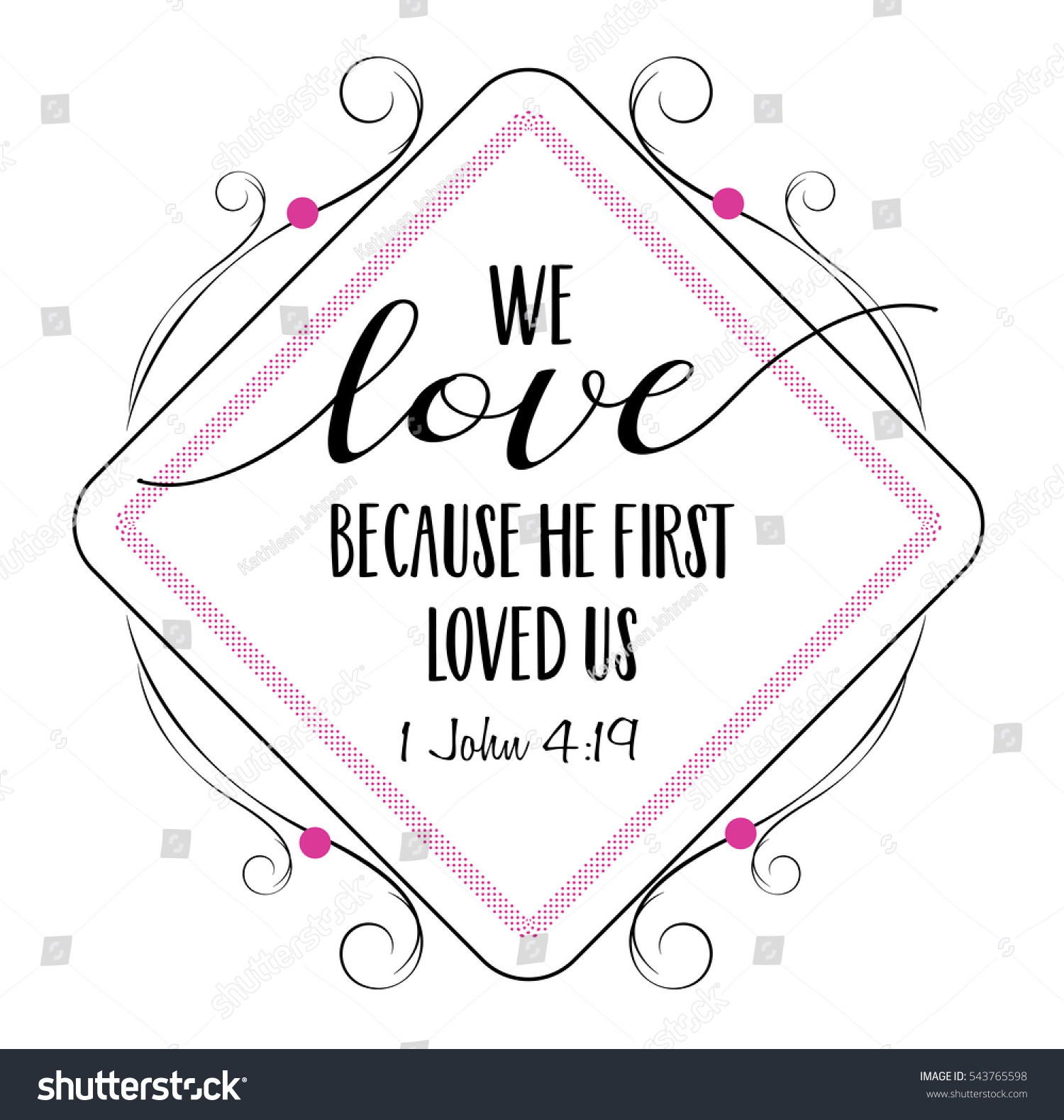 hight resolution of we love because he first loved us bible scripture verse typography design from 1 john with elegant pink and black frame