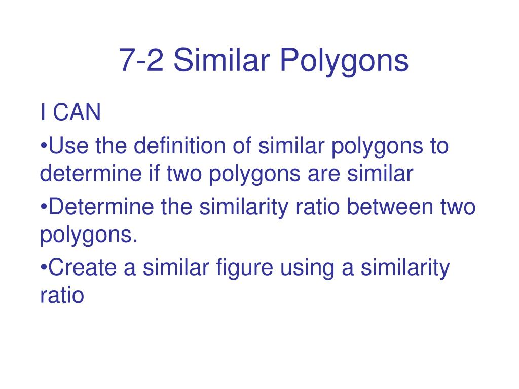 7 2 Similar Polygons