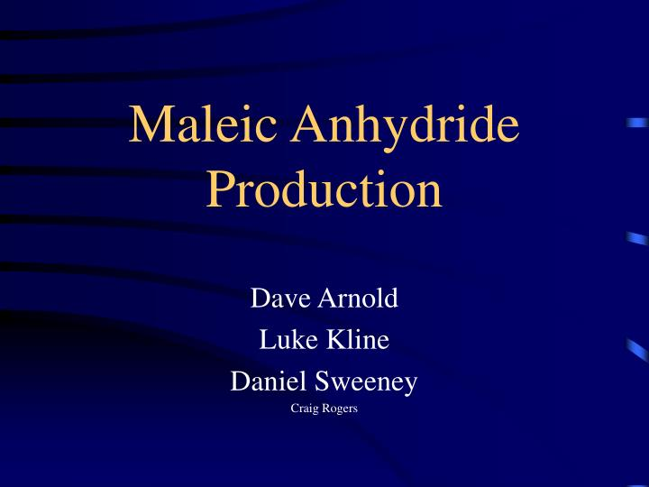 Ppt  Maleic Anhydride Production Powerpoint Presentation  Id1243997
