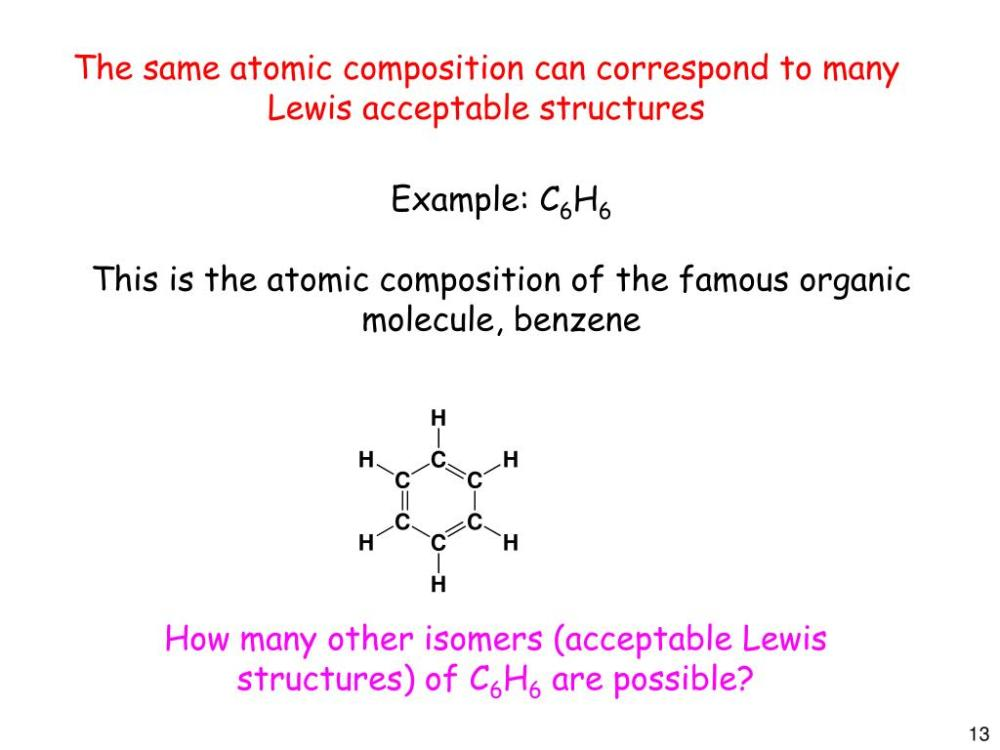 medium resolution of  c6h6 this is the atomic composition of the famous organic molecule benzene how many other isomers acceptable lewis structures of c6h6 are possible