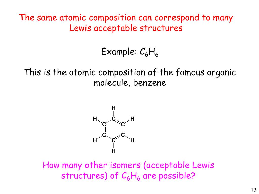 hight resolution of  c6h6 this is the atomic composition of the famous organic molecule benzene how many other isomers acceptable lewis structures of c6h6 are possible