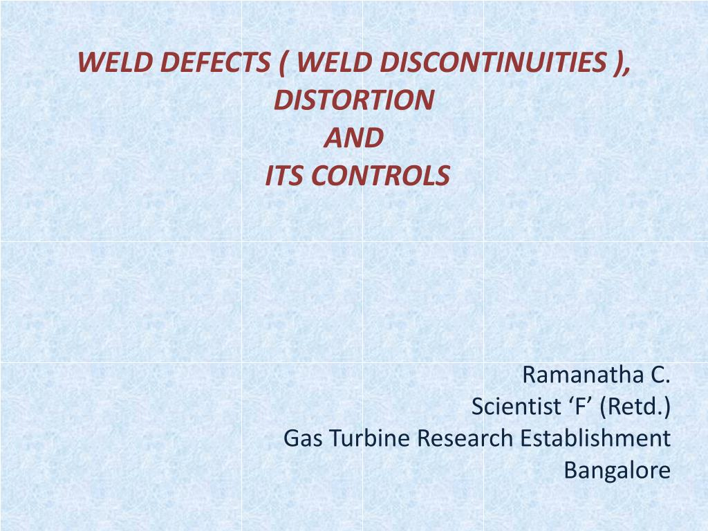 hight resolution of weld defects weld discontinuities distortion and its controls n