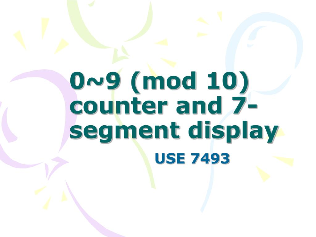 hight resolution of 0 9 mod 10 counter and 7 segment display use 7493