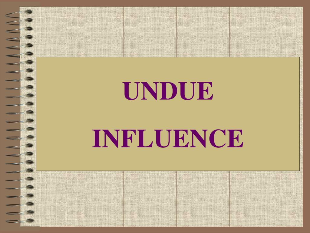 Undue Influence Elements