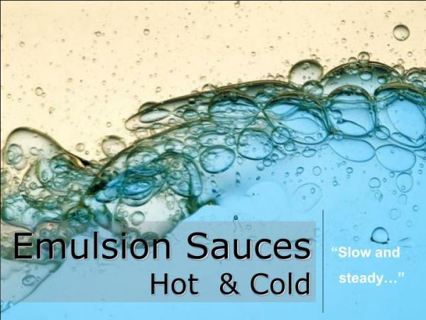 PPT Emulsion Sauces Hot Cold PowerPoint Presentation