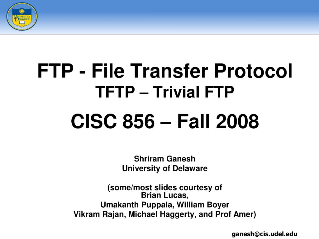 PPT - FTP - File Transfer Protocol TFTP – Trivial FTP CISC 856 – Fall 2008 PowerPoint Presentation - ID:308058