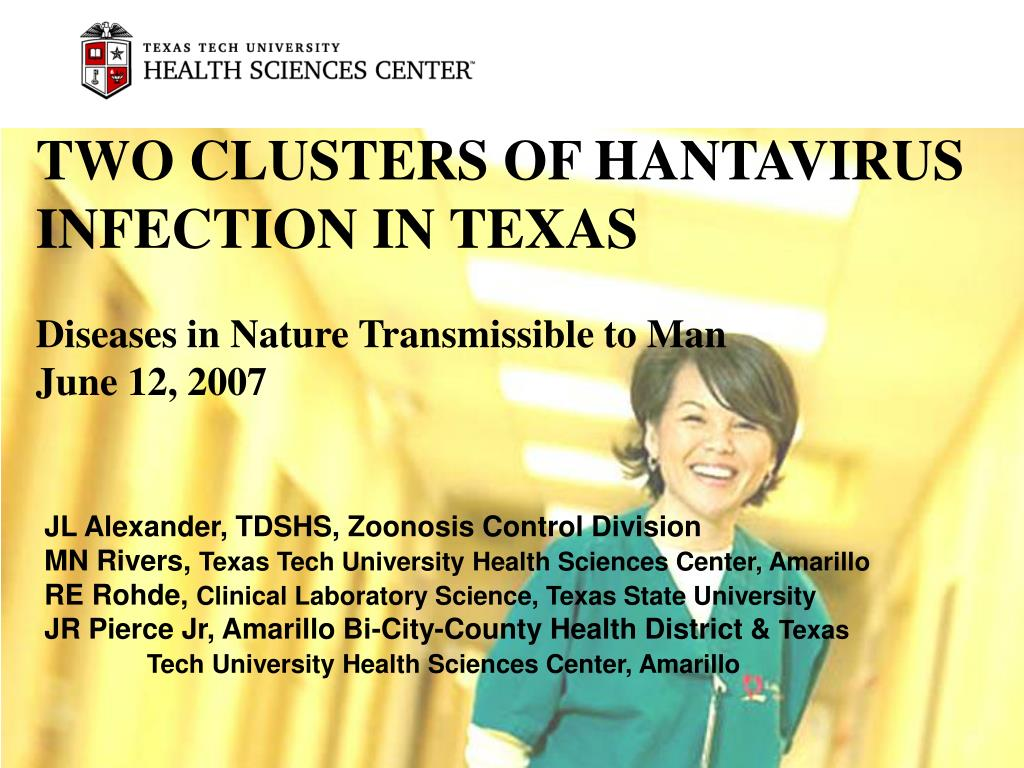 PPT - TWO CLUSTERS OF HANTAVIRUS INFECTION IN TEXAS Diseases in ...