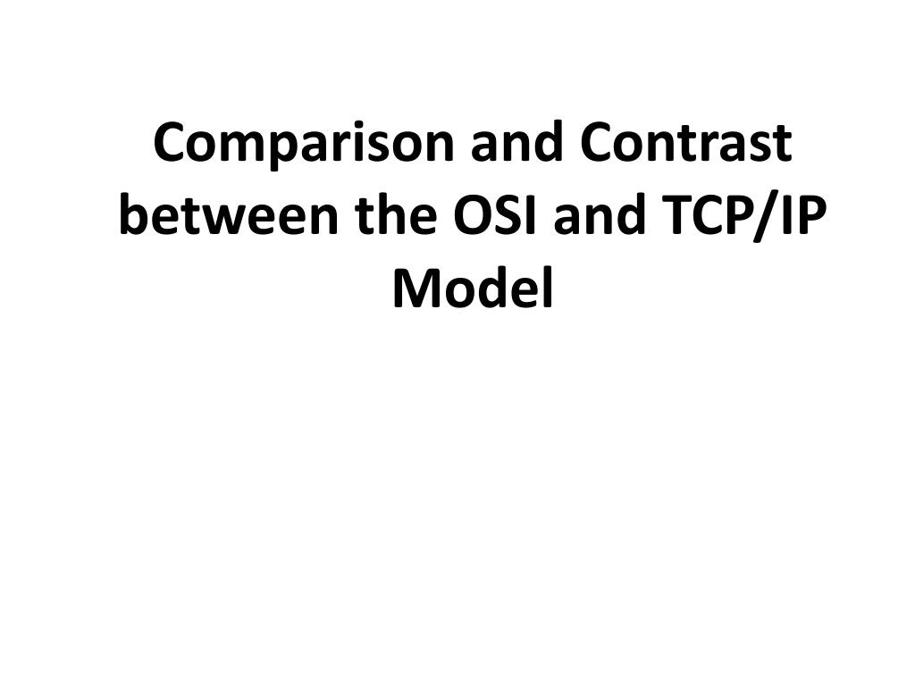 hight resolution of comparison and contrast between the osi and tcp ip model n