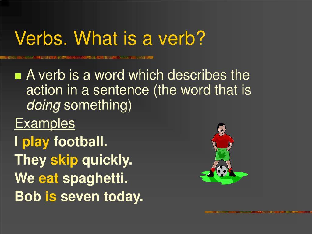 PPT  Verbs What is a verb PowerPoint Presentation  ID