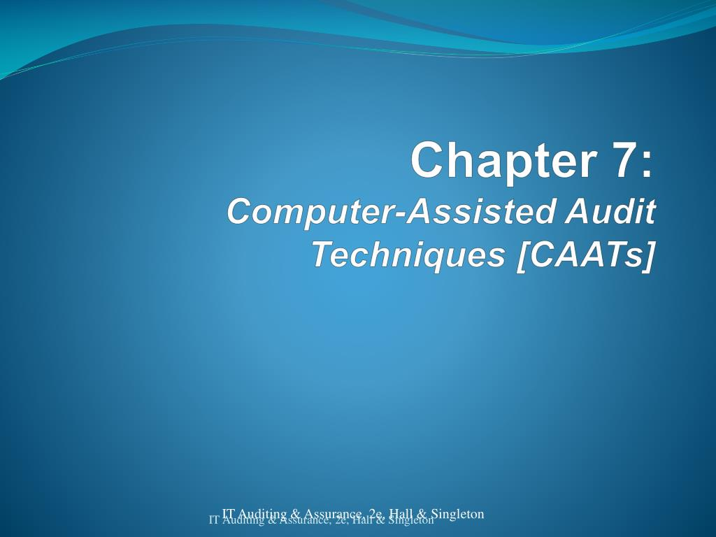 Computer Assisted Audit Tools And Techniques Ppt