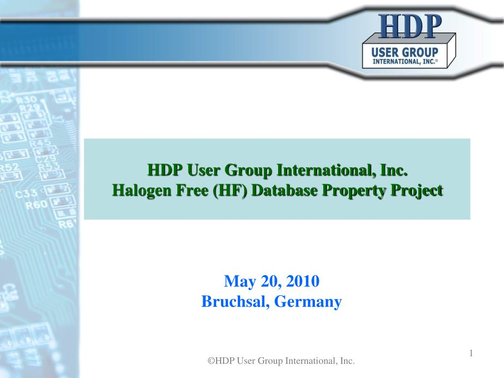 PPT - HDP User Group International. Inc. Halogen Free (HF) Database Property Project PowerPoint Presentation - ID:616389