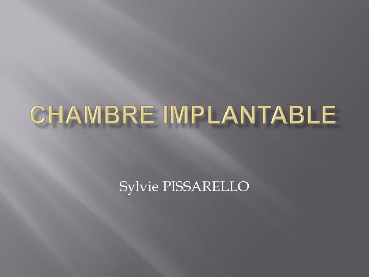 PPT  CHAMBRE IMPLANTABLE PowerPoint Presentation  ID952191