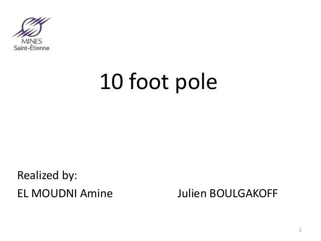 10 foot pole