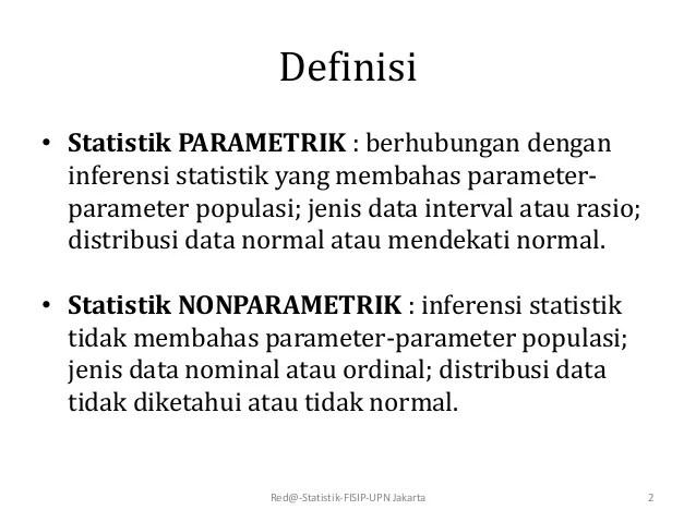 Dalam statistik kita mengenal mean, median, modus dan standar deviasi. 11 Statistik Parametrik Dan Non Parametrik