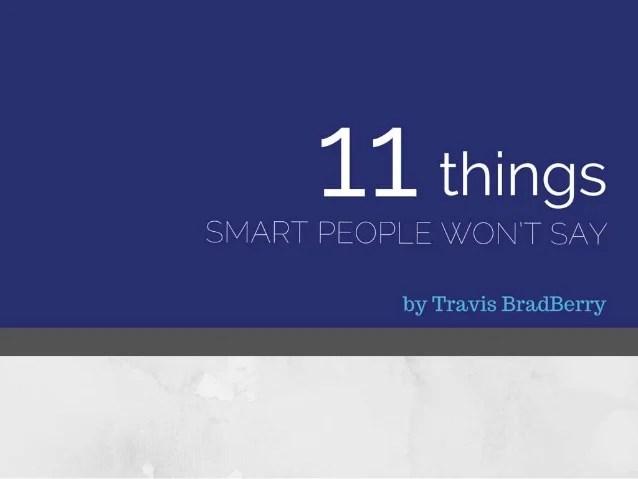 11 things smart people won t say