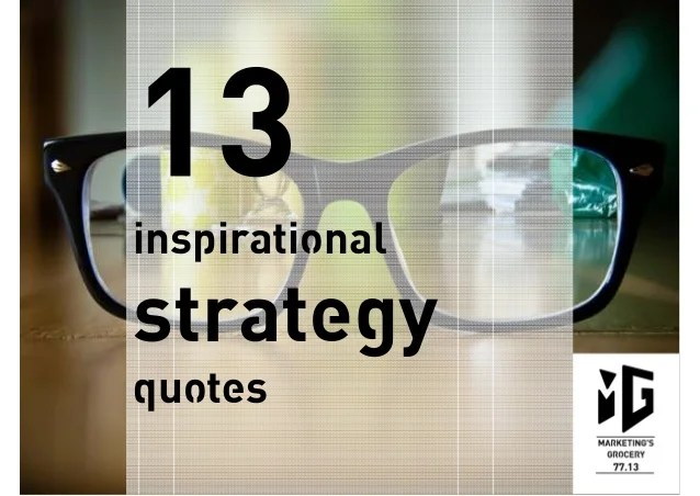 13 Inspirational Strategy Quotes