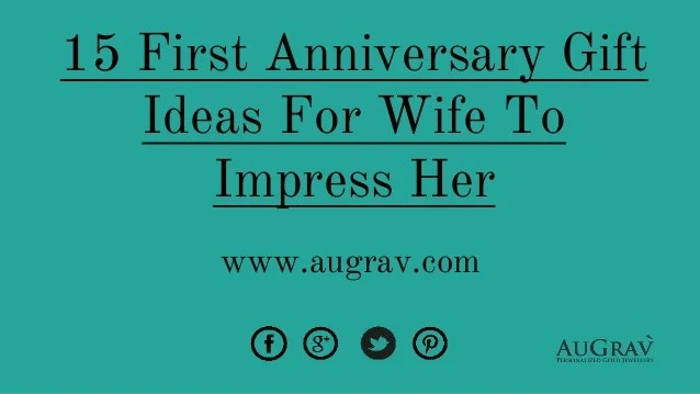 15 First Anniversary Gift Ideas For Wife To Impress Her
