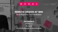 Facilitating Remote Design Thinking: IBM Webinar