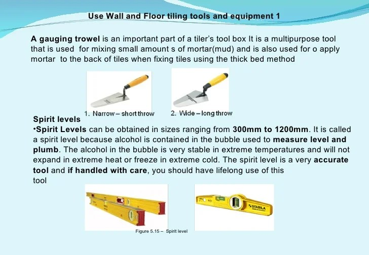 use wall and floor tiling tools and