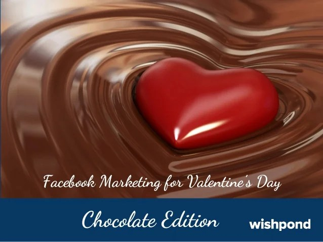 Facebook Marketing For Valentines Day Chocolate Edition