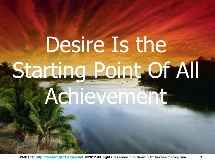 Napoleon Hill's Thinks And Grow Rich Desire Part 1