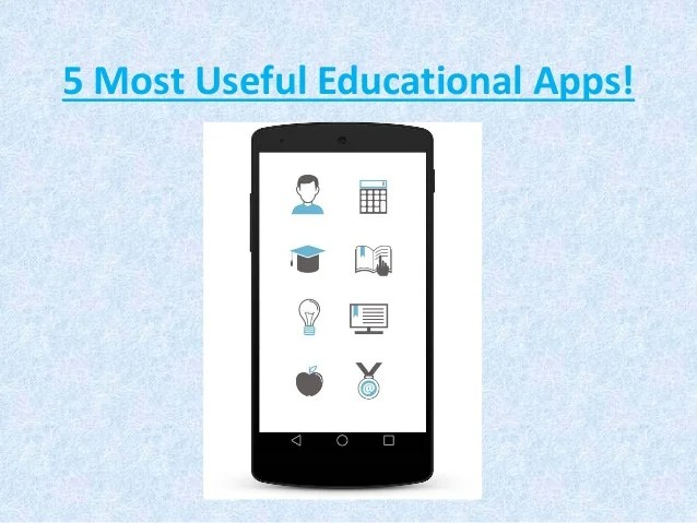 5 Most Useful Educational Apps
