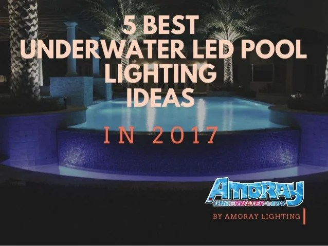 5 best underwater led pool lighting ideas