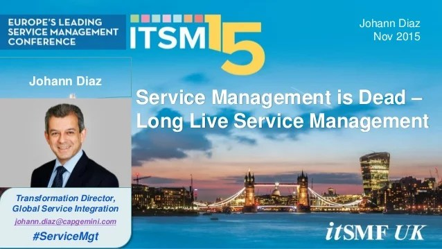 itSMF Conference 2015  Johann Diaz  Service Mgt is Dead v22post