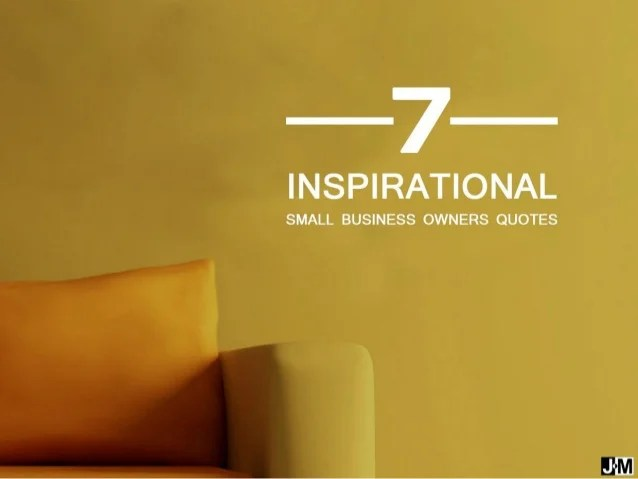 7 Inspirational Small Business Owners Quotes