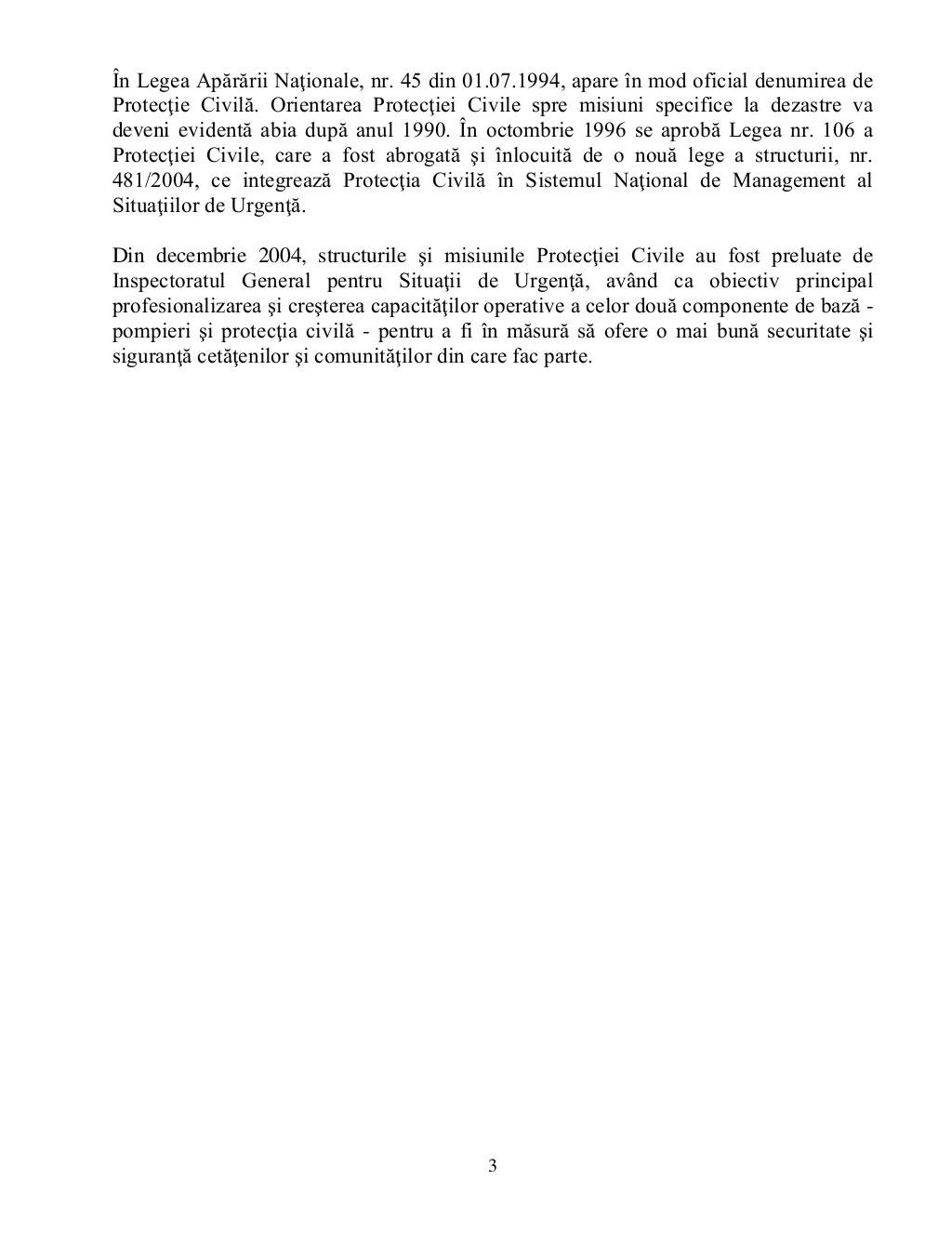 3 În Legea Apărării Naţionale, nr. 45 din 01.07.1994, apare în mod oficial denumirea de Protecţie Civilă. Orientarea Prote...