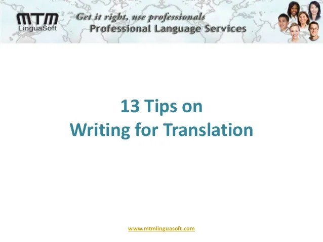 13 Tips On Writing For Translation
