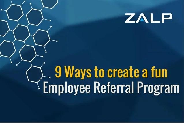 9 Ways To Create A Fun Employee Referral Program