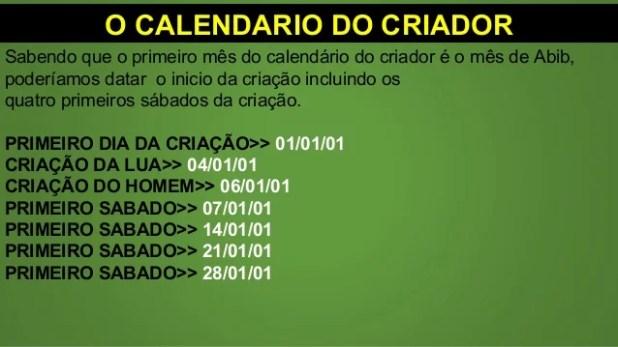 O CALENDARIO DO CRIADOR Sabendo que o primeiro mês do calendário do criador é o mês de Abib, poderíamos datar o inicio da ...