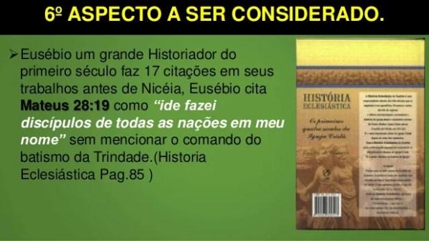 6º ASPECTO A SER CONSIDERADO. Eusébio um grande Historiador do primeiro século faz 17 citações em seus trabalhos antes de...