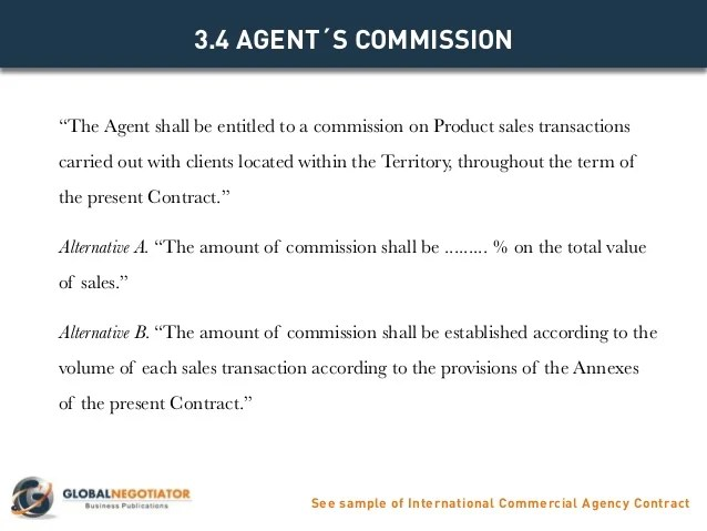 The company shall pay a commission to the representative entered into by the company with customers obtained primarily through. International Commercial Agency Contract Contract Template And Samp