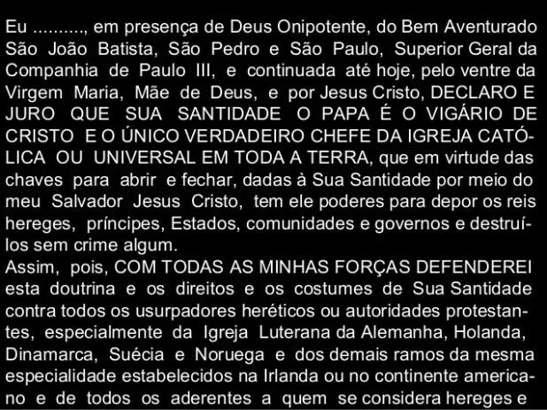 Eu .........., em presença de Deus Onipotente, do Bem Aventurado São João Batista, São Pedro e São Paulo, Superior Geral ...