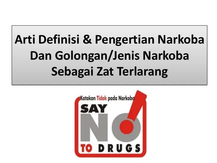 Arti definisi  pengertian narkoba dan golongan