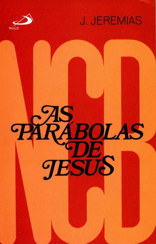 As Parabolas De Jesus Com Joachim Jeremias